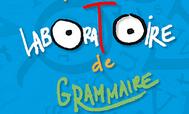 Le petit laboratoire de la grammaire